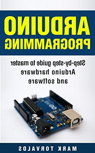 arduino programming step by step guide mastering hardware so